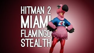 Hitman 2 Gameplay: FLAMINGO COSTUME vs STEALTH in MIAMI - Let