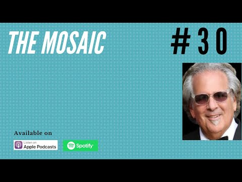Episode#30: TheMosaic with Daniel Bruce Levin