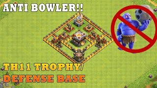 Clash of clans | Th11 Trophy /Legend Base | Anti Bowler | Anti 1 Star Base | Th11 War Bases |