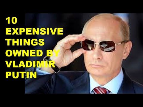 10 EXPENSIVE THINGS OWNED BY VLADIMIR PUTIN 2017