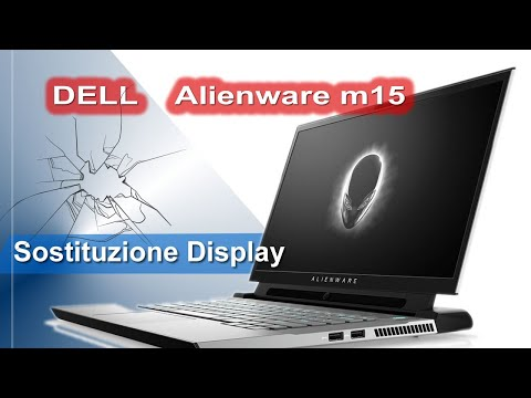 DELL Alienware m15 sostituzione display - Display replacement