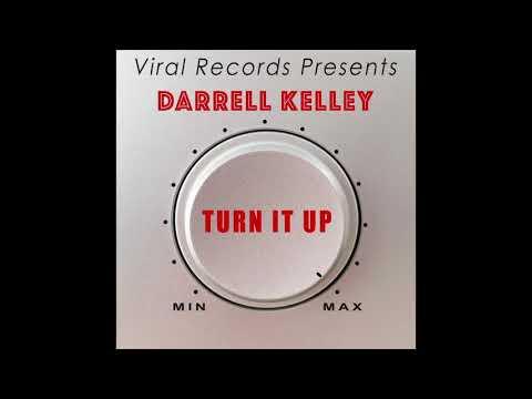 Darrell Kelley - Turn It Up