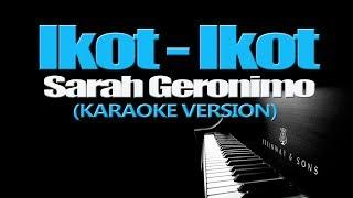 IKOT-IKOT - Sarah Geronimo (KARAOKE VERSION)