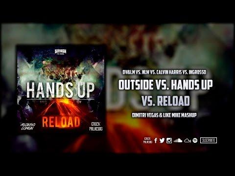 Outside vs. Hands Up (Van Gogh) vs. Reload (Dimitri Vegas & Like Mike Mashup)