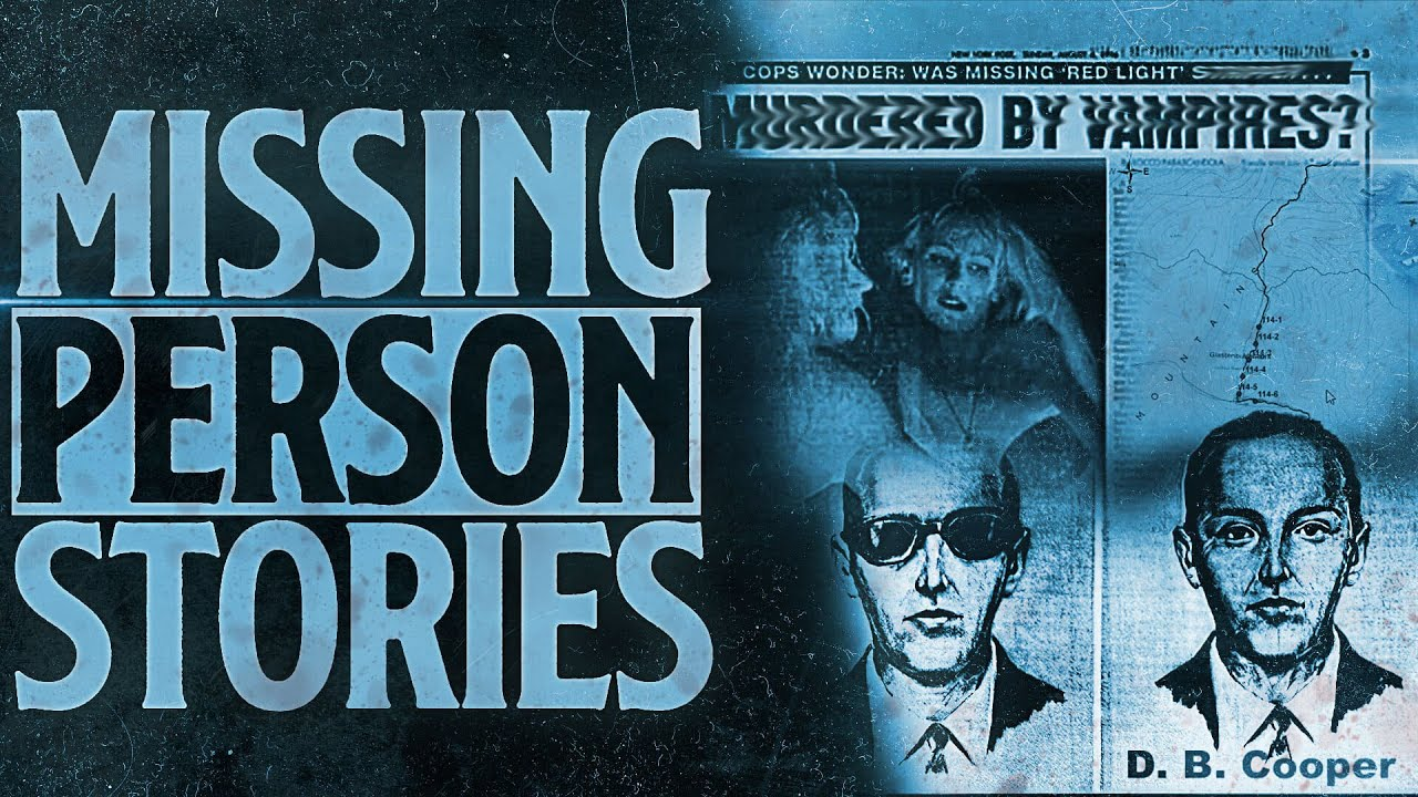 4 True Scary Missing Person Stories