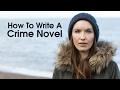 How To Write A Crime Novel | Nuala Ellwood