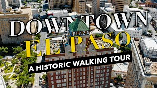 HISTORIC WALKING TOUR OF DOWNTOWN EL PASO + LJ CAFE