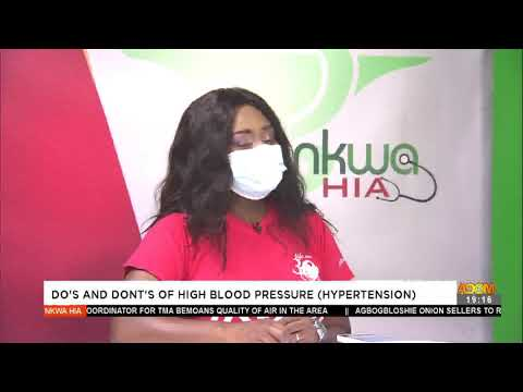 Do's and Don'ts of High Blood Pressure 9 (Hypertension) - Nkwa Hia on Adom TV (24-5-21)