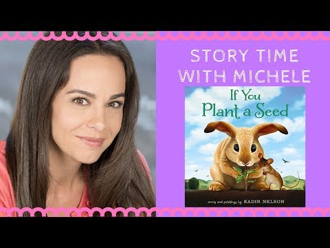 "Story Time With Michele! ""If You Plant a Seed"" Story time for kids (read aloud)"