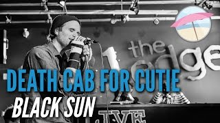Death Cab For Cutie - Black Sun (Live at the Edge)