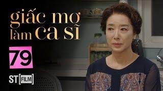 GIẤC MƠ LÀM CA SĨ TẬP 79 | Phim Tình Cảm Hàn Quốc Hay Nhất 2020 | Phim Hàn Quốc 2020