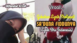 Download VIRAL - Liriknya Bagus    Sa'duna Fiddunya (Versi Bhs. Indonesia) Cover by Rikhanatul Azizah
