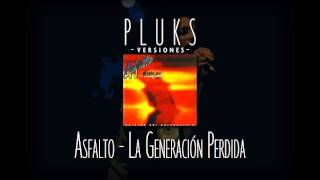 Asfalto - La generación perdida (por Pluks)
