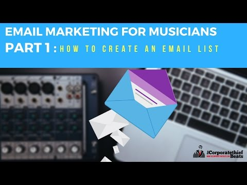 Email Marketing For Musicians Part 1 : How To Create An Email List