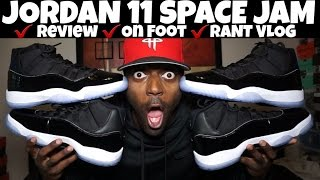 JORDAN 11 SPACE JAM REVIEW | CRAZY VLOG RANT | ON FOOT & YOUTUBE RANT