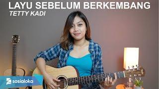 LAYU SEBELUM BERKEMBANG - TETTY KADI (COVER BY SASA TASIA)