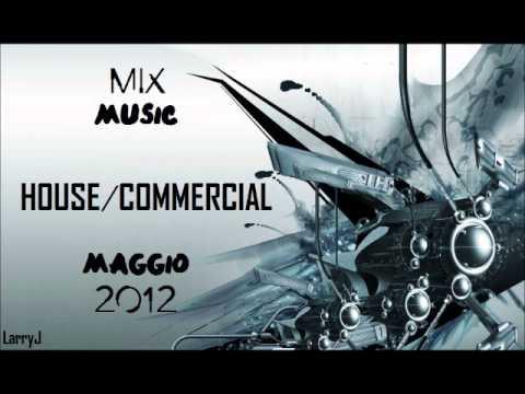 Mix commercial house music maggio 2012 con titoli for Commercial house music