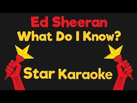 Ed Sheeran - What Do I know? Acoustic (Karaoke Instrumental)