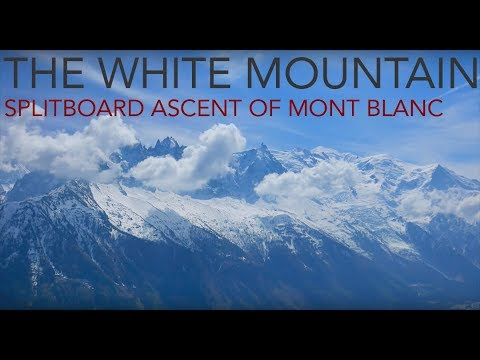 The White Mountain (2017) - Splitboard ascent of Mont Blanc with Christophe Profit