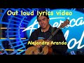 Out loud(lyrics video)-Alejandro Aranda