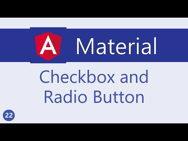 Angular Material Tutorial - 22 - Checkbox and Radio Button