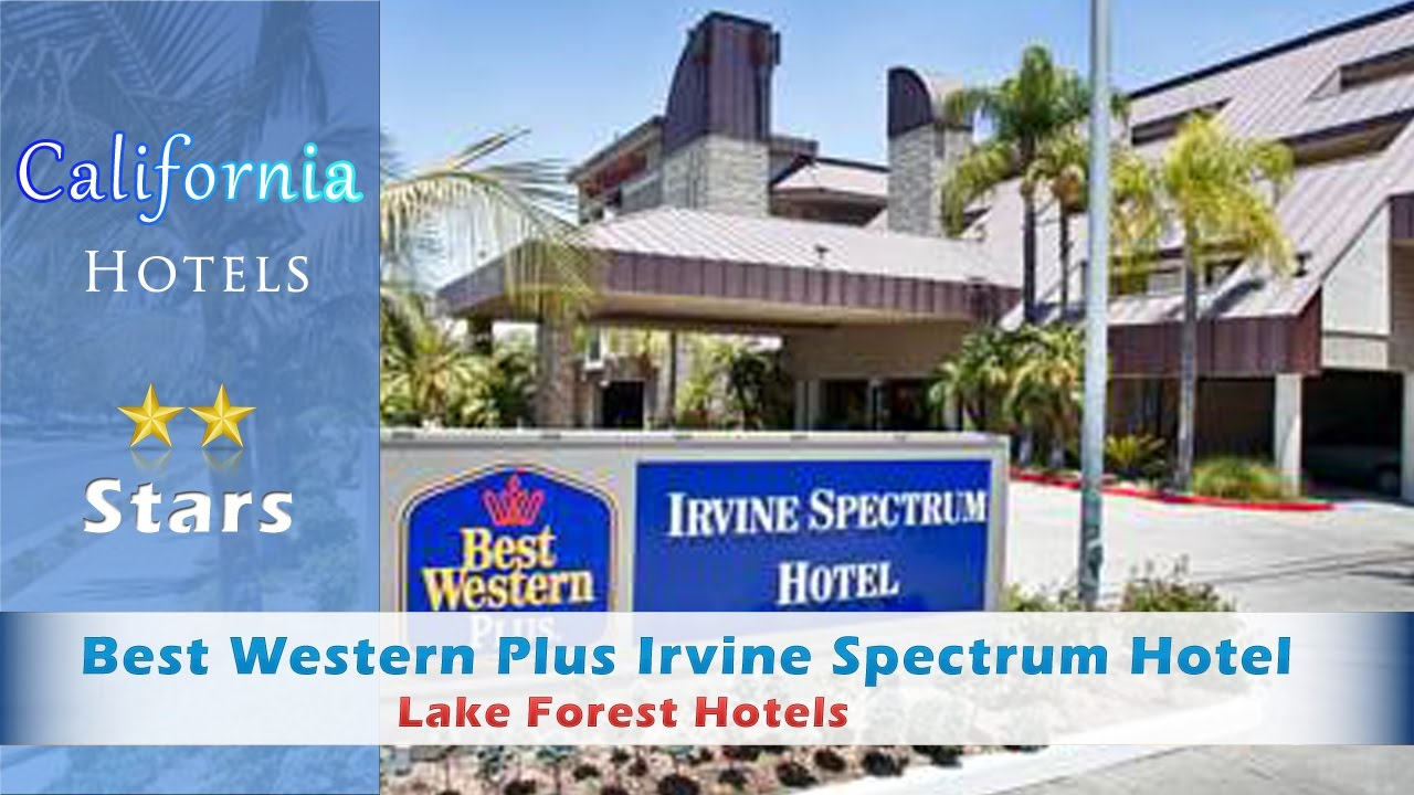 Best Western Plus Irvine Spectrum Hotel Lake Forest Hotels California