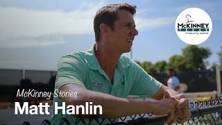 McKinney Stories: Matt Hanlin