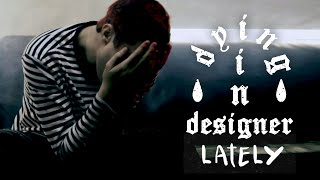 dying in designer - Lately (Official Music Video)