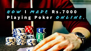How I Made Rs 7000 in 2hrs From Playing Poker Online.