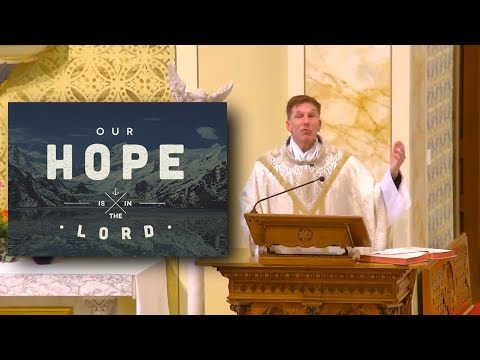 Fr. Altman: Our Hope Is In The Lord