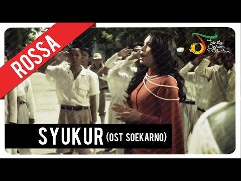 Rossa - Syukur | OST Soekarno