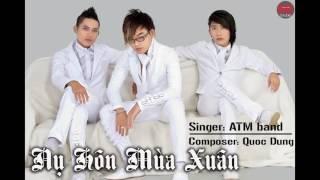 Nụ Hôn Mùa Xuân | ATM Band | Audio Official