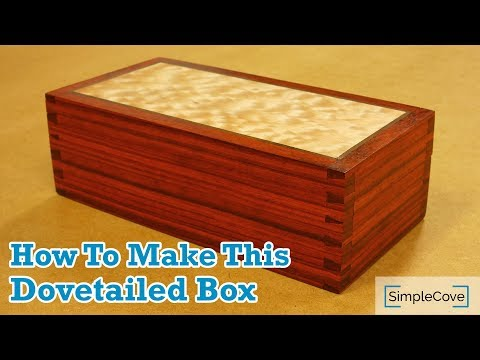 How To Make A Dovetailed Box | Easily Cut Dovetails With This Jig!