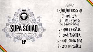 SUPA SQUAD - Jah Jah Bless Me (Official Audio)