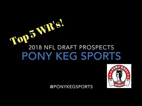 2018 NFL Draft - Top 5 WR Prospects