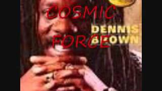 DENNIS  BROWN-COSMIC FORCE