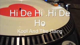 Hi De Hi  Hi De Ho  Kool And The Gang