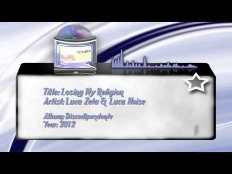 05) Luca Zeta & Luca Noise - Losing My Religion
