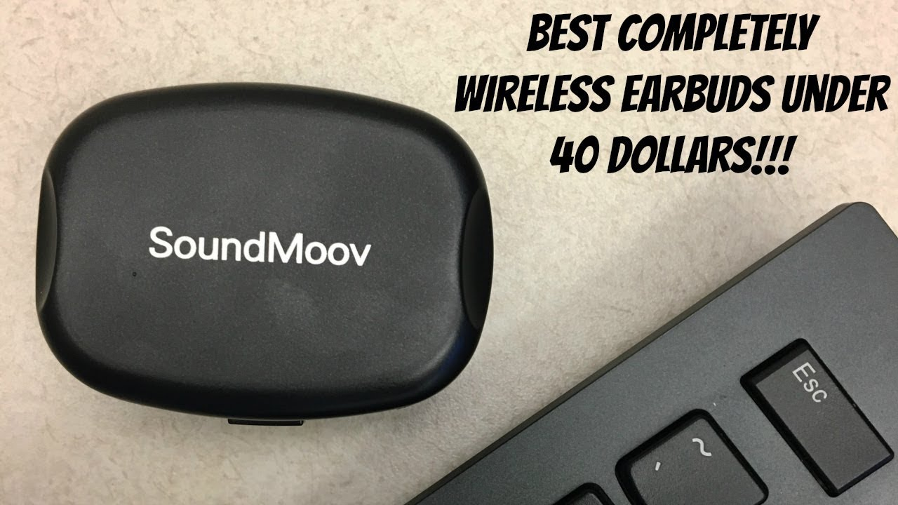 ea479757598 Best Completely wireless Earbuds under $40 - Soundmoov 316T - YouTube
