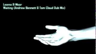 Leama & Moor - Waiting (Andrew Bennett & Tom Cloud Dub Mix)
