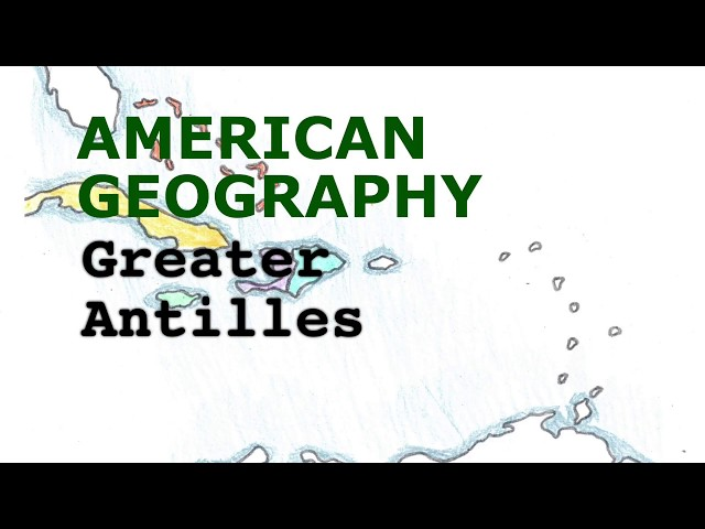 America Geography Song, Greater Antilles
