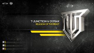 T-Junction & Dyprax - Religion Of The Beast