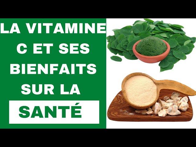 La vitamine C et ses bienfaits sur la santé.