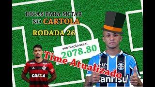 TIME ATUALIZADO!!! Dicas para MITAR no CARTOLA - RODADA 26
