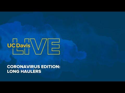 UC Davis Live: Coronavirus Edition ~ Long Haulers