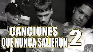 Canciones que no salieron De Trap/Reggaeton (Parte 2)