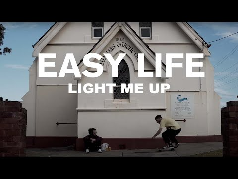 Easy Life - Light Me Up [Official Music Video]