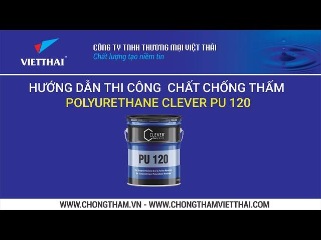 Cách thi công chống thấm polyurethane Clever 120