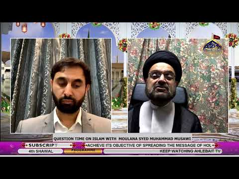 Question Time on Islam with Moulana Syed Muhammad Musawi, Naveed Hussain  17-05-2020