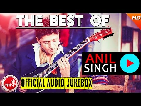 Pop Artist| ANIL SINGH | Nepali All Time Hit Pop Songs | Anil Singh Superhit Songs Collections